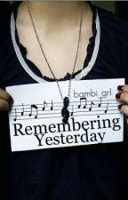 Remembering Yesterday by bambi_grl
