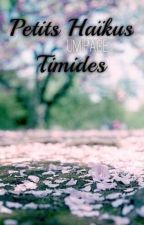 Petits Haïkus timides... by UmiPage