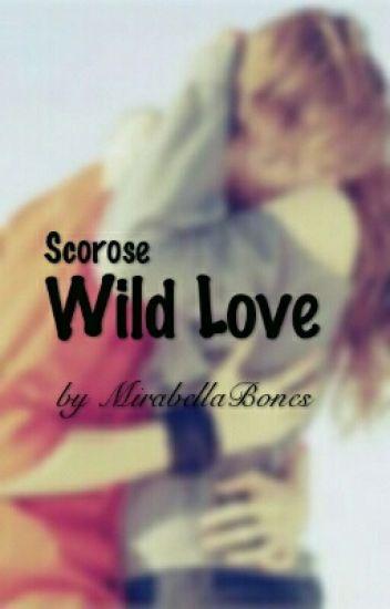 Scorose ~ Wild Love #Wattys2017