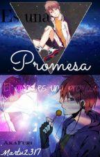 ~Es una promesa~AkaFuri[Yaoi/Gay] by martu2317