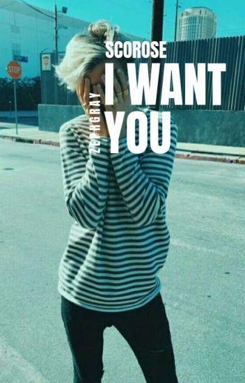 Scorose-I want you