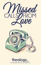 Missed Calls From Love by thealogy_