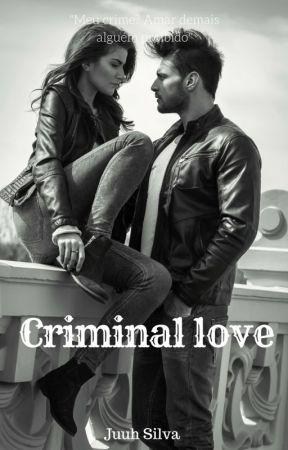 Criminal Love by juuhsilva97
