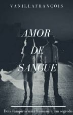 Amor De Sangue by enniewalker