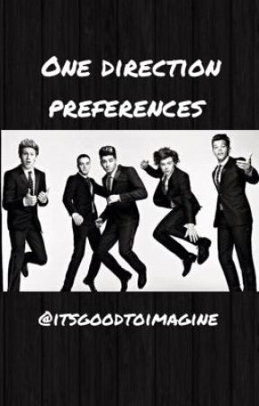 one direction prefrences by Itsgoodtoimagine