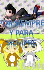 POR SIEMPRE Y PARA SIEMPRE by Mikeilasalvatore