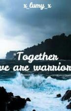 Together We Are Warriors by x_Lumy_x