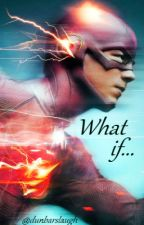 What if... (Snowbarry Fanfiction) by DunbarsLaugh