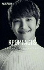 • Kpop || Facts • by Kahlanna