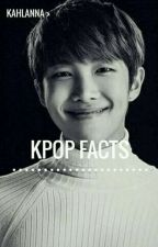 ✘ Kpop || Facts ✘ by Kahlanna