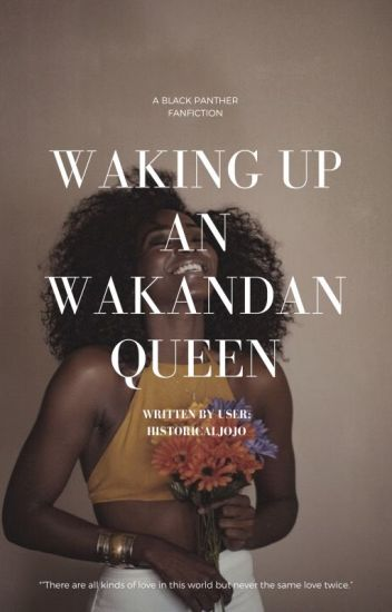 Waking Up A Wakandan Queen [Black Panther/T'Challa Fanfiction]