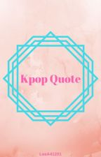 Kpop Quotes by LeeA41201