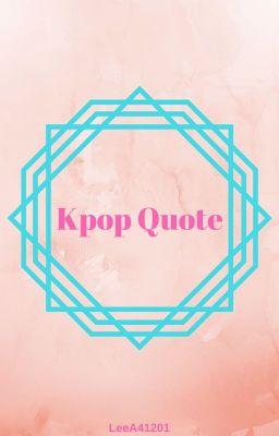 Kpop Song Quotes Xiaozhu Wattpad