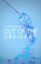 out of the ordinary ✧ author's book by angsiety