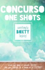 ¡CONCURSO ONE SHOTS! #boxty by SweetEmpty