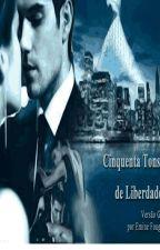 LIVRO 4 - CINQUENTA TONS DE LIBERDADE POV CHRISTIAN GREY by SandyPonte
