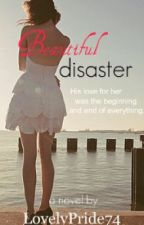 Beautiful Disaster by LovelyPride74