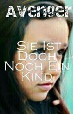 Avenger: Sie Ist Doch Noch Ein Kind by Melodie0105