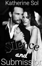 Silence And Submission (A Mafia Novel) by xxRedStainedKissesxx