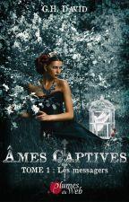 Âmes captives - Extraits- (Sous contrat d'édition pour Dreamcatcher Éditions) by GHDAVID