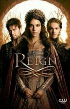 Reign : O Reinado by HelloLB3