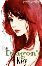 The Dragon's Key [On Hold] by xxNessa21xx