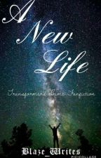 A New Life (Transformers More Than Meets The Eye Fanfiction) (REWRITING) by Blaze_Writes