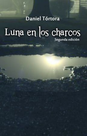 Luna en los charcos (Terminada) by DanielTortora