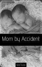 Mom By Accident (JB) - Livro 2 by NattyTolledo