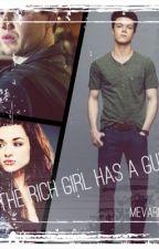 The Rich Girl Has A Gun by mevarney02