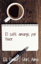 El café amargo, por favor. by Alma-Reader
