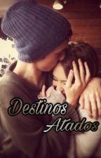 Destinos Atados by miqaroldan