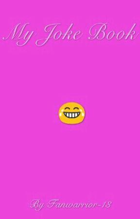 My Joke Book by Fanwarrior-13