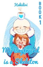 My Boyfriend is a Skeleton (COMPLETED) by kakidiri