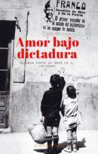 Amor bajo dictadura (Segunda Parte De Amor En El Infierno) #FBAwards2017 by Nana_writer
