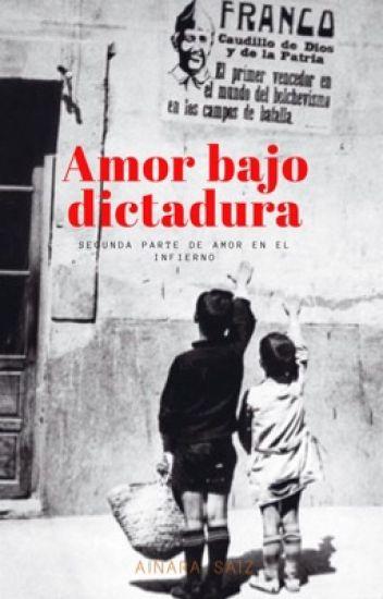 Amor bajo dictadura (Segunda Parte De Amor En El Infierno) #FBAwards2017