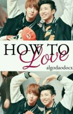 How To Love ¤ NamJin ¤ by algodaodocx