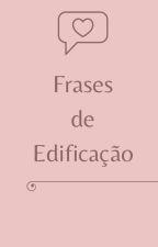 Frases De Edificação by AmandaBarcelostig