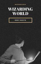 Wizarding World One Shots [En Edición] by MistersLupin