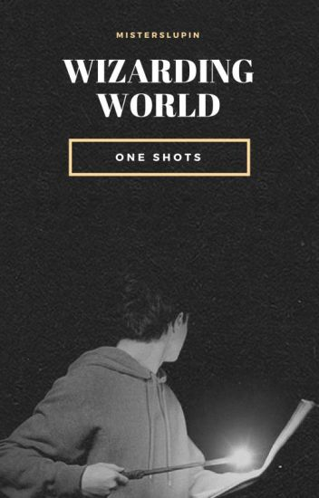 Wizarding World One Shots [En Edición]