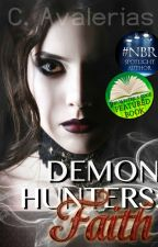 Demon Hunters: Book 1 Faith-Updates Weekly by ChayAvalerias