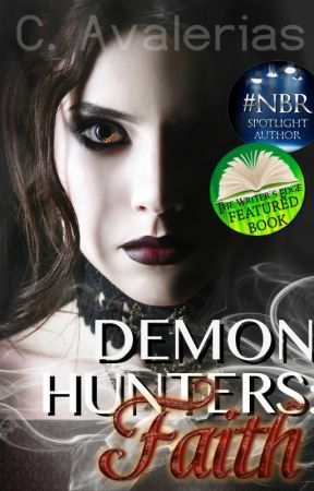 Demon Hunters: Book 1 Faith-Updated Weekly by ChayAvalerias