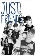 Just Friends  by Pitaass