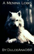 A Menina Lobo by DulceAna088