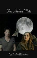The Alpha's Mate by ShadowWingsBoss