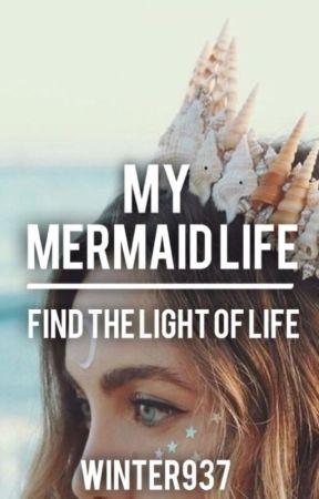 My Mermaid Life by Winter937