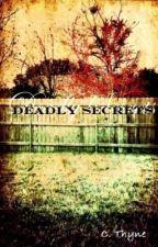 Deadly Secrets by CassandraThyne