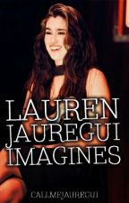 Lauren Jauregui Imagines [ON HOLD] by KillerFrost_101
