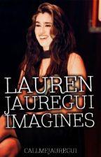 Lauren Jauregui Imagines by callmeJAUREGUI