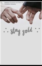Stay gold (Dally x Reader) [EDITING]  by FantasticGalaxies